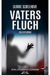 Vaters Fluch: Ein Eifelkrimi (Ein Fall für Ilka Landwehr & Alex Stettenkamp 14) Kindle Ausgabe