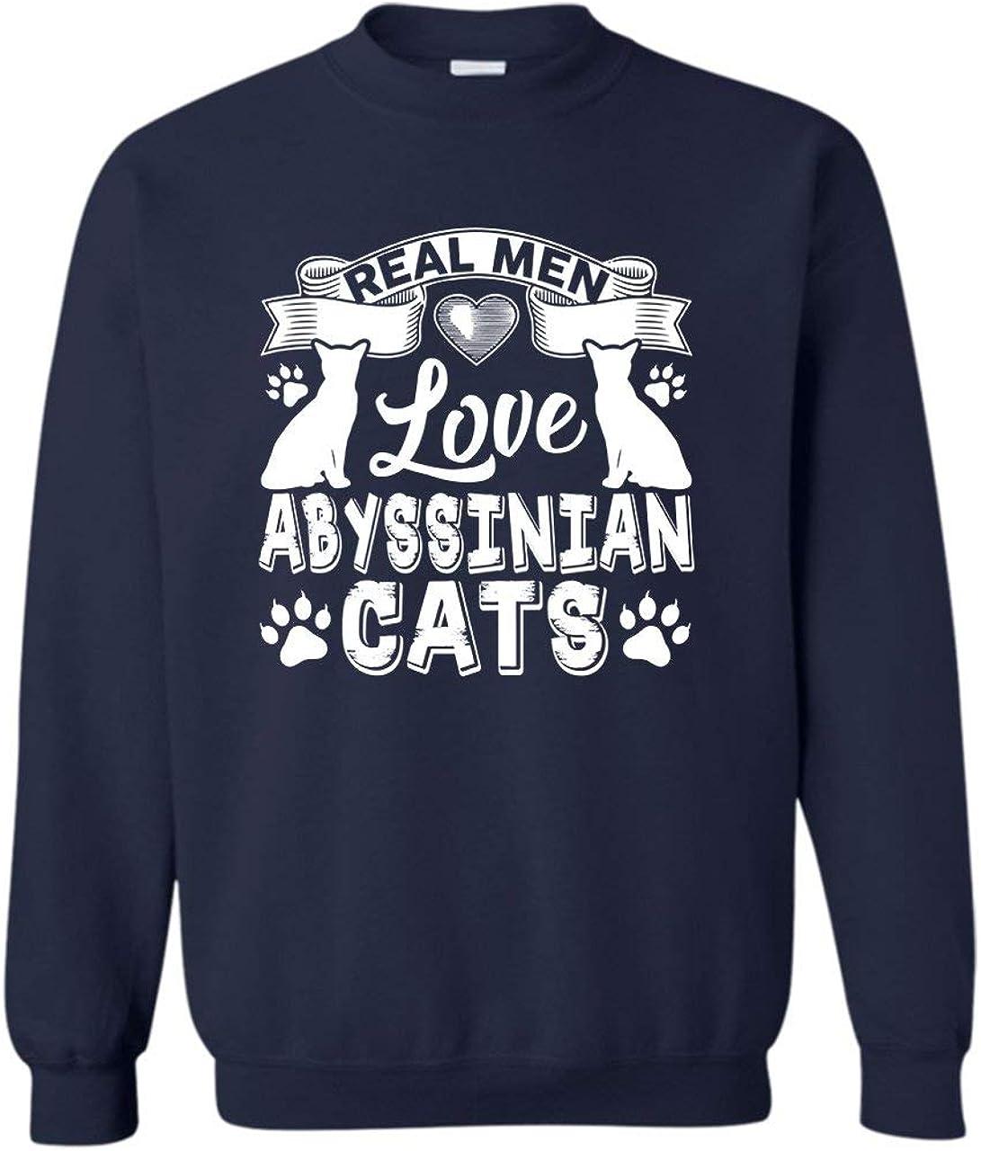 Real Men Love Abyssinian Inexpensive Cats Crewneck Unisex Popular Sweatshir Pullover