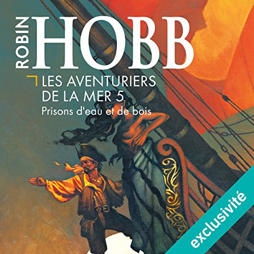 Prisons d'eau et de bois (Les aventuriers de la mer 5) audiobook cover art