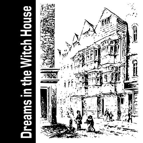 Dreams in the Witch House audiobook cover art