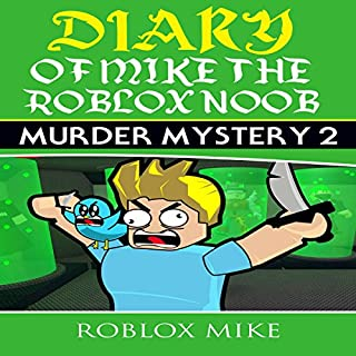 Diary of Mike the Roblox Noob: Murder Mystery 2 cover art