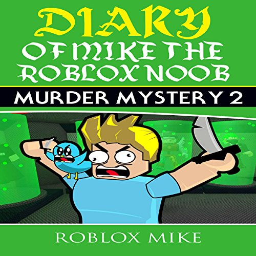Diary of Mike the Roblox Noob: Murder Mystery 2 audiobook cover art