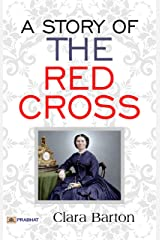 A Story of the Red Cross Kindle Edition