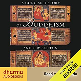 A Concise History of Buddhism     From 500 BCE-1900 CE              By:                                                                                                                                 Andrew Skilton                               Narrated by:                                                                                                                                 Jinananda                      Length: 8 hrs and 25 mins     10 ratings     Overall 4.5