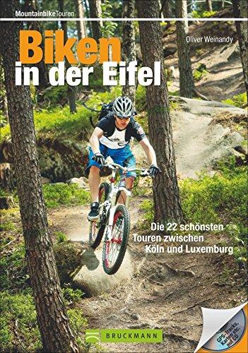 Biken in der Eifel: Die 22 schönsten Touren zwischen Köln und Trier (Mountainbiketouren)