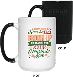 TeeWish May You Never Be Too Grown Up to Search The Skies on Christmas Eve Ceramic Coffee Mug-Beer Stein-Water Bottle, One Size, 15 oz. Color Changing Mug/White