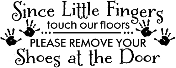 byyoursidedecal Since Little Fingers Touch Our Floors Please Remove Your Shoes at The Door Vinyl Wall Decal,Art Quotes Inspirational Sayings 10