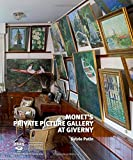Monet's Private Picture Gallery at Giverny: Paintings by Monet and His Friends (Livres d'art)