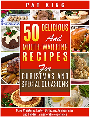 W85ok free download 50 delicious and mouth watering recipes for easy you simply klick 50 delicious and mouth watering recipes for christmas and special occasions make christmas easter birthdays anniversaries and forumfinder Images