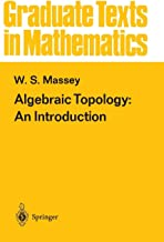 Algebraic Topology: An Introduction (Graduate Texts in Mathematics) (v. 56)