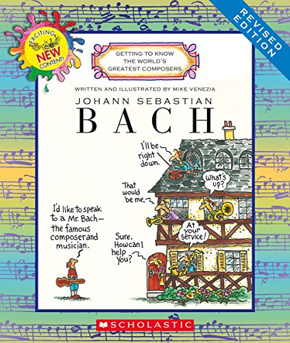 Compare Textbook Prices for Johann Sebastian Bach Revised Edition Getting to Know the World's Greatest Composers Illustrated Edition ISBN 9780531222423 by Venezia, Mike,Venezia, Mike