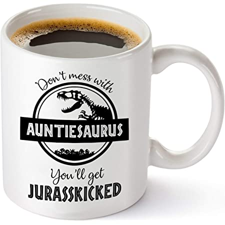 Don't Mess with Auntiesaurus You'll Get Jurasskicked - Funny Dinosaur Birthday Mom Gift - Presents For Aunt From Niece Nephew Sister - 11 oz Coffee Mug Tea Cup White