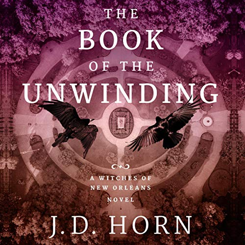 The Book of the Unwinding Audiobook By J. D. Horn cover art