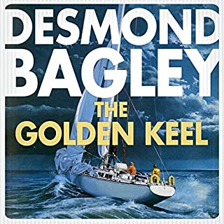 The Golden Keel                   By:                                                                                                                                 Desmond Bagley                               Narrated by:                                                                                                                                 Paul Tyreman                      Length: 9 hrs and 43 mins     43 ratings     Overall 4.3