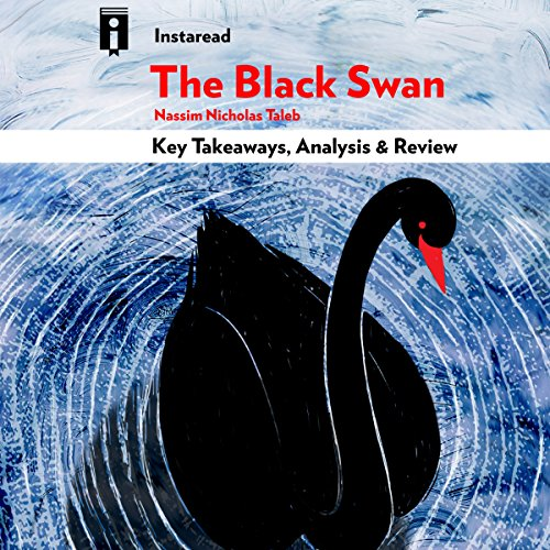 The Black Swan: The Impact of the Highly Improbable, by Nassim Nicholas Taleb | Key Takeaways, Analysis & Review audiobook cover art
