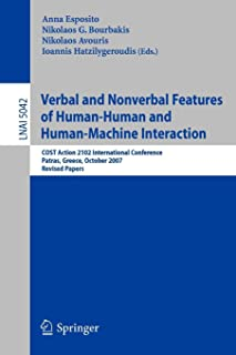 Verbal and Nonverbal Features of Human-Human and Human-Machine Interaction: COST Action 2102 International Conference, Patras, Greece, October 29-31, 2007. Revised Papers
