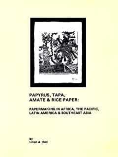 Papyrus, Tapa, Amate and Rice Paper: Papermaking in Africa, the Pacific, Latin America and Southeast Asia