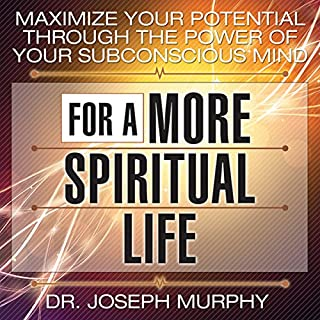 Maximize Your Potential Through the Power of Your Subconscious Mind for a More Spiritual Life audiobook cover art