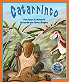 Catarrinco [Kersplatypus] (Spanish Edition) (Arbordale Collection)