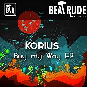 Buy my way