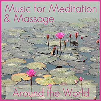 Music for Meditation & Massage: Around the World