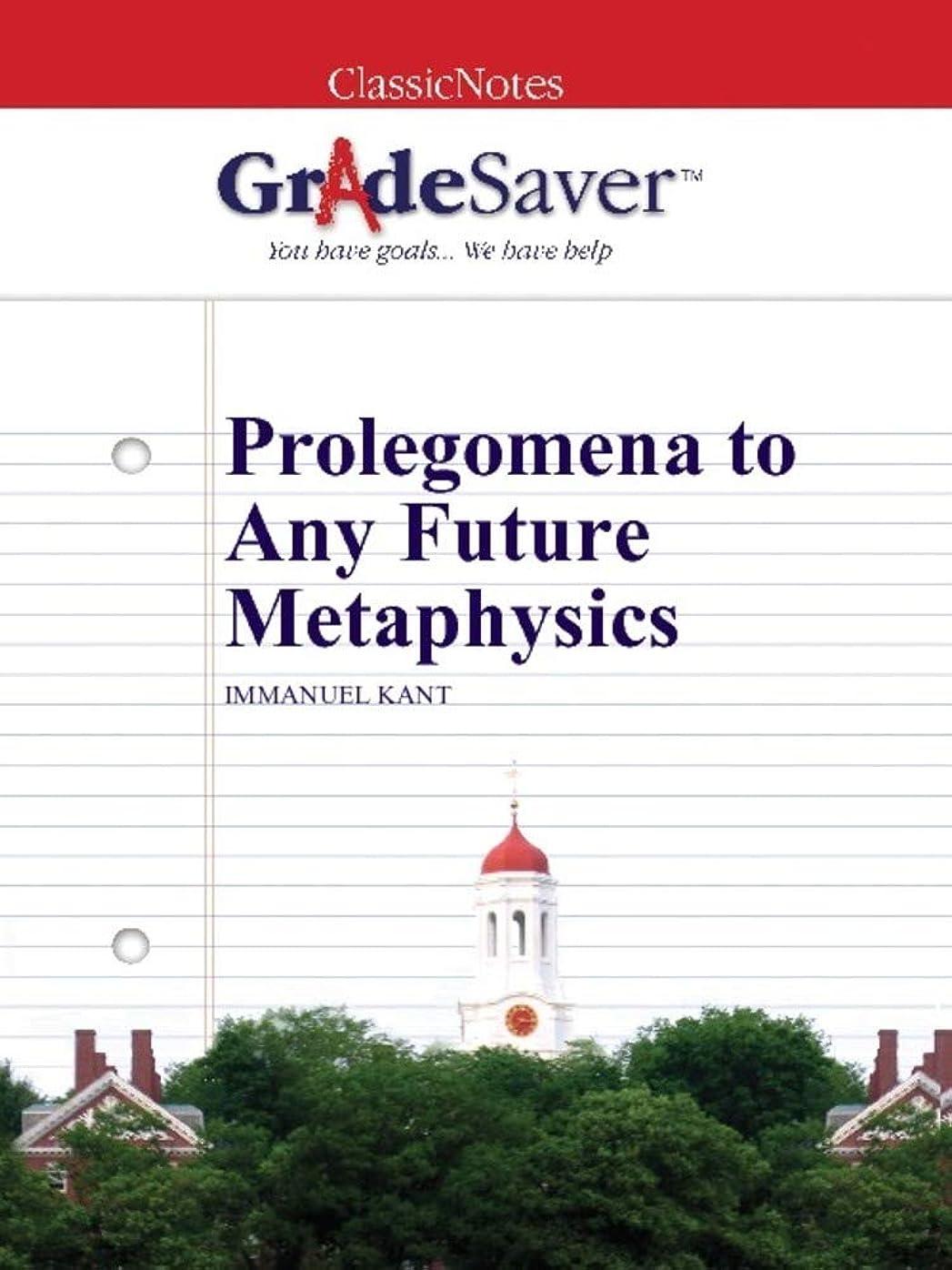 減少囲まれた故障GradeSaver (TM) ClassicNotes: Prolegomena to Any Future Metaphysics (English Edition)