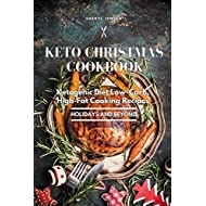 Keto Christmas Cookbook: Ketogenic Diet Low-Carb, High-Fat Cooking Recipes - Holidays and Beyond