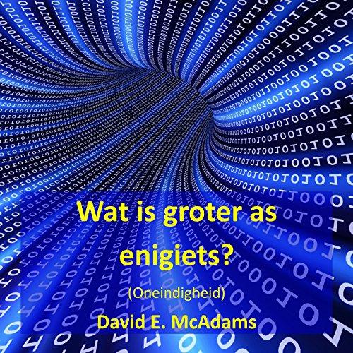 Wat is groter as enigiets?: Oneindigheid
