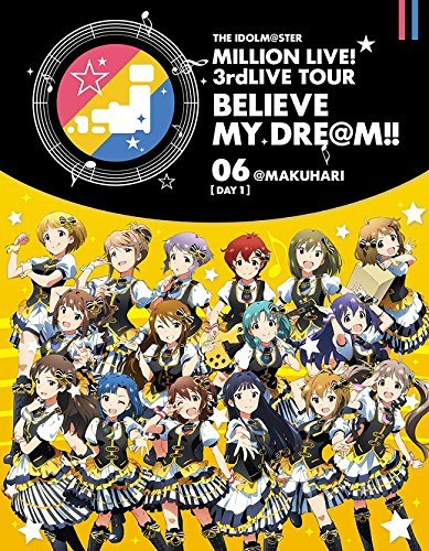 THE IDOLM@STER MILLION LIVE! 3rdLIVE TOUR BELIEVE MY DRE@M!! LIVE Blu-ray 06@MAKUHARI DAY1