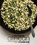 Modern African Cookbook: Quick and Easy African Recipes (2nd Edition) (English Edition)