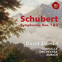 Schubert: Symphonies Nos. 1 & 2 by David Zinman