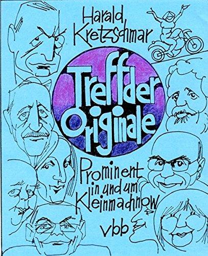 Treff der Originale: Prominent in und um Kleinmachnow: Prominent in und um Kleinmachnow / Mit Porträtzeichnungen des Autors