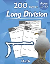 Humble Math - 100 Days of Long Division: Ages 10-13: Dividing Large Numbers with Answer Key - With and Without Remainders ...