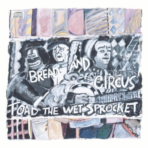 Bread And Circus by Toad the Wet Sprocket [Music CD]