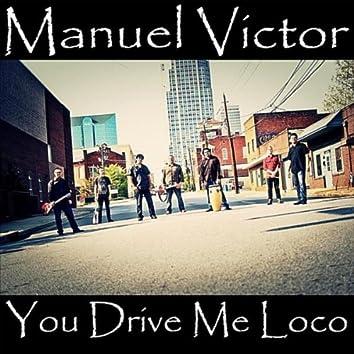 You Drive Me Loco