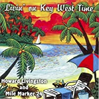 Living on Key West Time by Howard Livingston & Mile Marker 24 (2013-05-03)