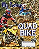My Passion QUAD BIKE - Composition Notebook: College Ruled Blank Lined Writing Exercise Journal for Boys and Girls | 110 pages to fill in for Quad ... To School Gift For Students and Teachers |