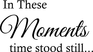 Vinyl Decal In These Moments Time Stood Still Quote Vinyl Lettering Sticker Home Decor