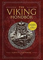 The Viking Hondbók: Eat, Dress, and Fight Like a Warrior