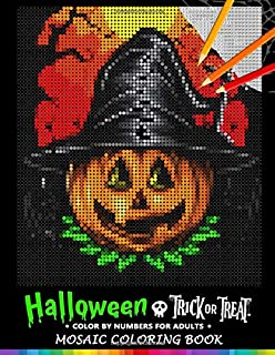 Trick or Treat Halloween Color by Numbers for Adults: Mosaic Coloring Book Stress Relieving Design Puzzle Quest