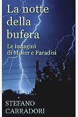 La notte della bufera: Le indagini di Moser e Paradisi - volume 1 Formato Kindle