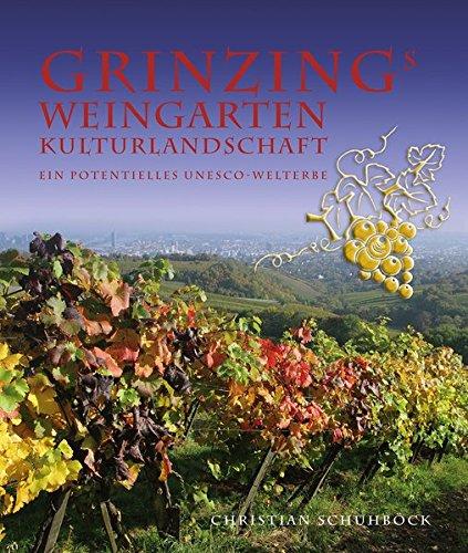 Grinzing - Weingarten Kulturlandschaft: Ein potentielles UNESCO-Welterbe