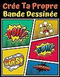 Crée ta propre bande dessinée: 120 pages de bande dessinée vierges pour adultes, ados et enfants