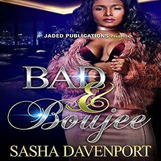 Bad and Boujee                   By:                                                                                                                                 Sasha Davenport                               Narrated by:                                                                                                                                 Lacy Laurel                      Length: 2 hrs and 55 mins     7 ratings     Overall 3.0