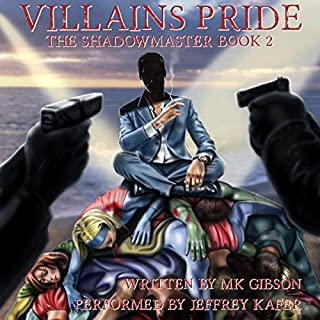 Villains Pride     The Shadow Master, Book 2              Auteur(s):                                                                                                                                 M. K. Gibson                               Narrateur(s):                                                                                                                                 Jeffrey Kafer                      Durée: 7 h et 50 min     5 évaluations     Au global 4,8