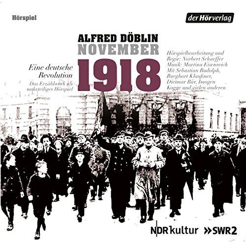 November 1918     Eine deutsche Revolution              By:                                                                                                                                 Alfred Döblin                               Narrated by:                                                                                                                                 Sebastian Rudolph,                                                                                        Hanns Zischler,                                                                                        Burghart Klaußner,                   and others                 Length: 4 hrs and 22 mins     1 rating     Overall 5.0