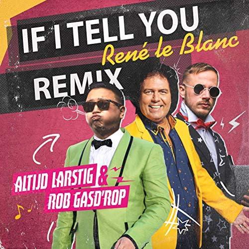 René le Blanc & Altijd Larstig & Rob Gasd'rop