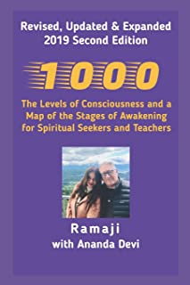 1000: The Levels of Consciousness and a Map of the Stages of Awakening for Spiritual Seekers and Teachers