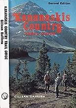 Kananaskis Country: A Guide to Hiking, Skiing Equestrian & Bike Trails