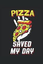 Pizza Saved My Day: Pizza salvó mi día - Libreta forrada de regalos divertidos de comida rápida (formato A5, 15, 24 x 22, ...